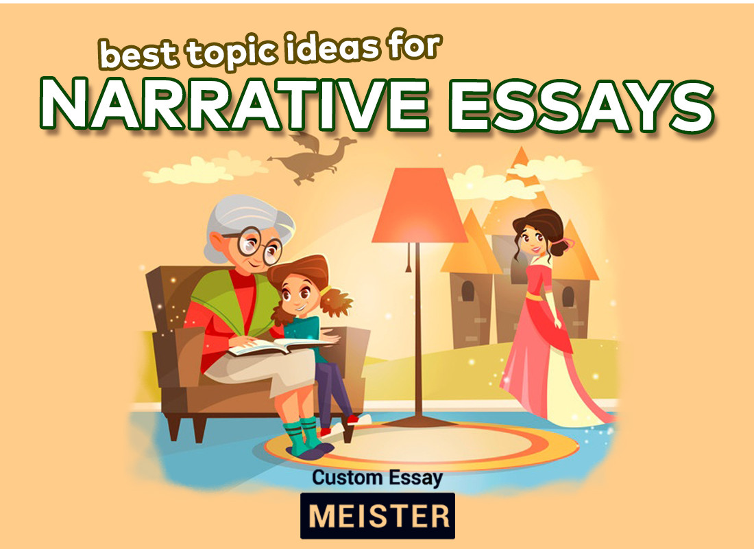 100 Best Topic Ideas For Narrative Essays